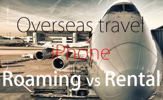 overseas-travel-iphone-roaming-vs-rental
