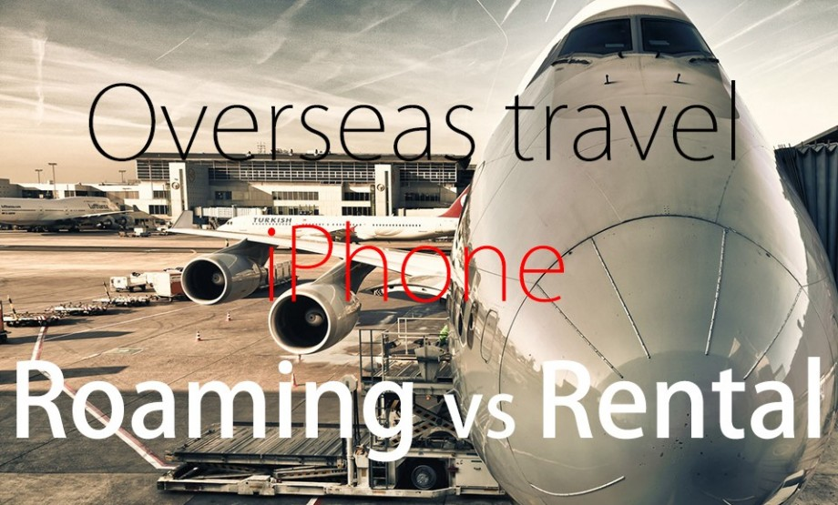 overseas-travel-iphone-roaming-vs-rental